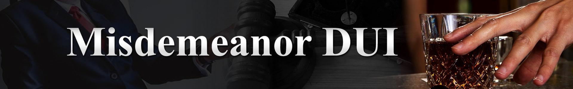 Misdemeanor-DUI-Defense-Lawyer