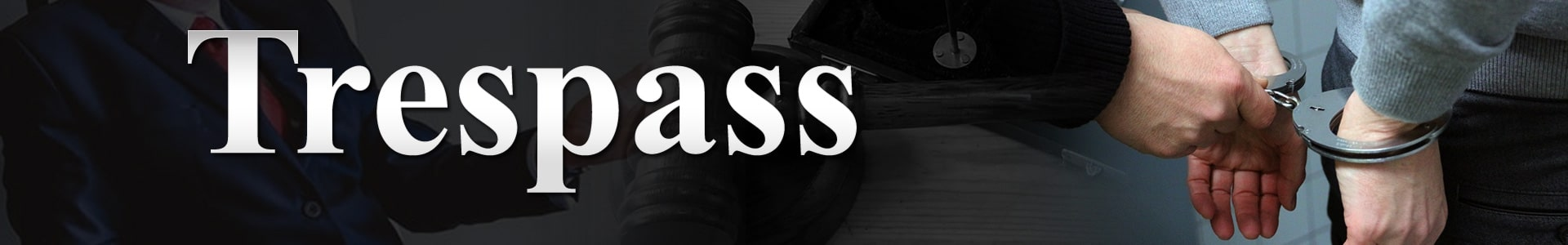 Trespass-Defense-Lawyer